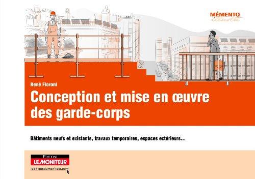 9782281116106: Conception et mise en oeuvre des garde-corps: Bâtiments neufs et existants, travaux temporaires, espaces extérieurs. (Mémento illustré)