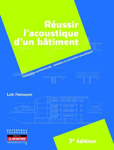 9782281116366: Réussir l'acoustique d'un bâtiment: Conception architecturale - Isolation et correction acoustiques