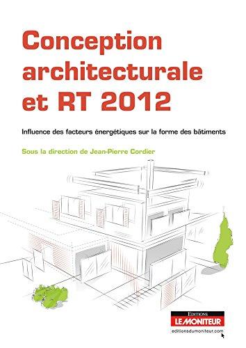 9782281116427: Conception architecturale et RT 2012: Influence des facteurs énergétiques sur la forme des bâtiments