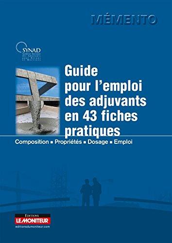 9782281117608: Guide pour l'emploi des adjuvants en 43 fiches pratiques: Composition - Propriétés - Dosage - Emploi