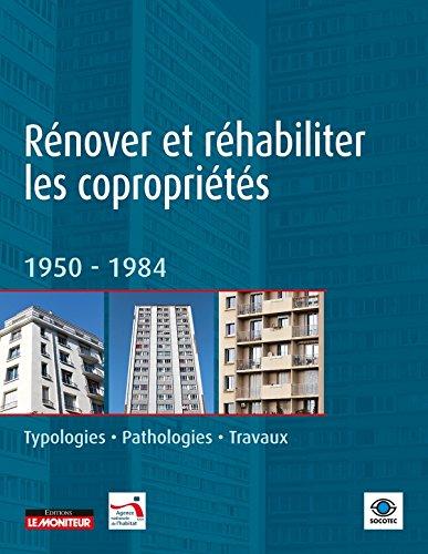 9782281117684: R�nover et r�habiliter les copropri�t�s: 1950 -1984