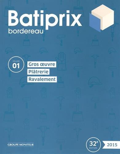 9782281117875: Batiprix 2015 : Volume 1, Gros oeuvre, plâtrerie, ravalement