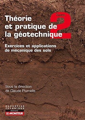 9782281119046: Théorie et pratique de la géotechnique tome 2: Exercices et applications de mécanique des sols