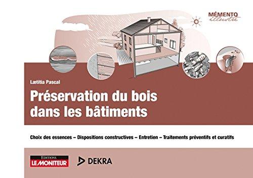 9782281119183: Préservation du bois dans les bâtiments : Choix des essences - Dispositions constructives - Entretien - Traitements préventifs et curatifs