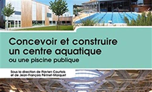 9782281119282: Concevoir et construire un centre aquatique ou une piscine publique