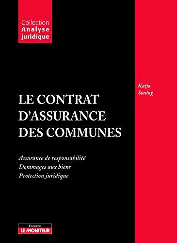 9782281125108: Le contrat d'assurance des communes : Assurances de responsabilité ; Dommage des biens ; Protection juridique