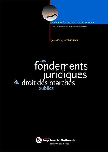 9782281125252: Les fondements juridiques du droit des marches publics (French Edition)