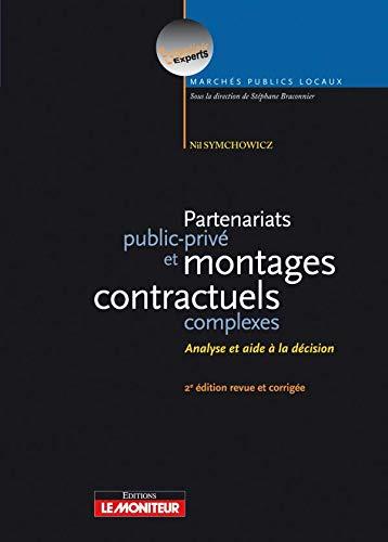 9782281125863: Partenariat public-priv� et montages contractuels complexes : Analyse et aide � la d�cision