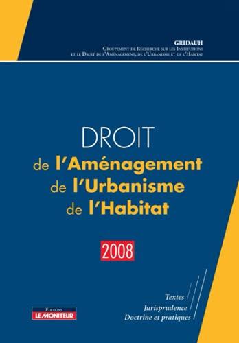 9782281126679: Droit de l'Amenagement, de l'Urbanisme, de l'Habitat 2008 (French Edition)