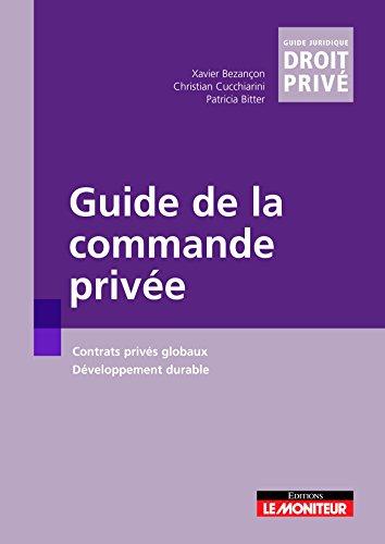 9782281126723: Guide de la commande privée: Contrats privés globaux - Développement durable