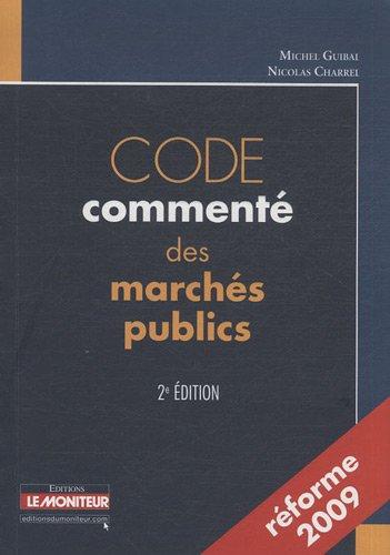 Code commenté des marchés publics. 2ème édition. Reforme 2009: Charrel,...