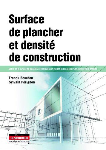 9782281128406: Surface de plancher et densité de construction: Calcul de la surface de plancher, détermination et gestion de la densité d'une construction, f