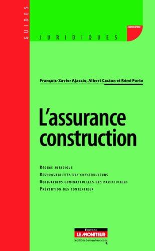 9782281128703: L'assurance construction: Régime juridique - Responsabilités des constructeurs - Obligations contractuelles des particul (Guides juridiques)