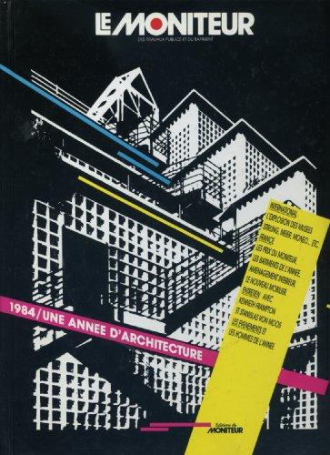 9782281150872: 1984 une année d architecture - Le Moniteur