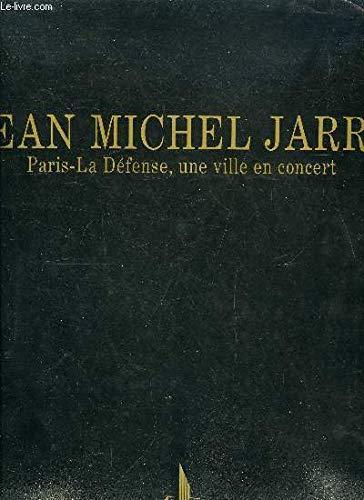 Jean-Michel Jarre Paris La defense Une ville: Collectif