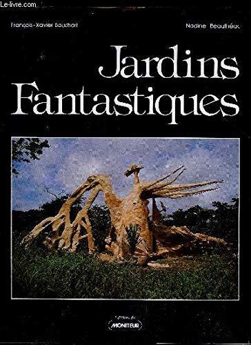 Jardins fantastiques: Bouchart, Francois Xavier
