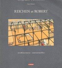 Reichen Et Robert: Architectures Contextuelles: Pélissier, Alain