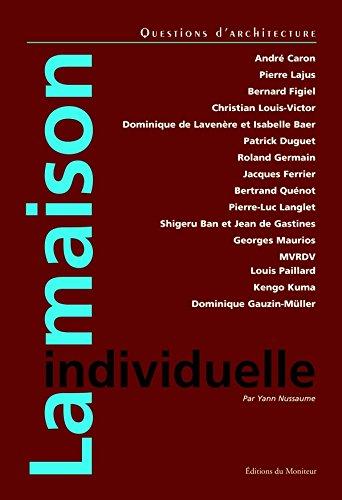 LA MAISON INDIVIDUELLE [Entretiens avec André Caron,: Architecture / NUSSAUME