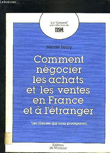 9782281360134: Comment negocier les achats et les ventes en France et a l'étranger : les clauses qui vous protegero