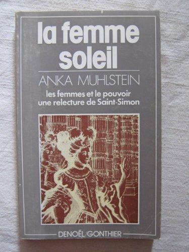 9782282202457: La Femme soleil: Les femmes et le pouvoir. Une relecture de Saint-Simon