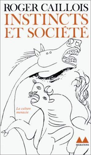 Instincts et société (2282300246) by Roger Caillois