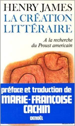 9782282302096: La Création littéraire : A la recherche du Proust américain