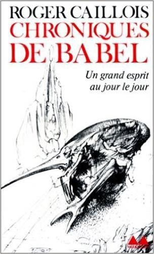 Chroniques de Babel: Un grand esprit au jour le jour (2282302214) by Roger Caillois