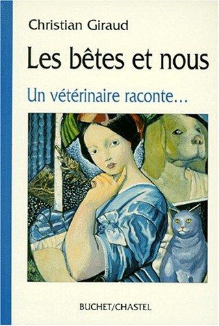 LES BETES ET NOUS. : Un vétérinaire: Christian Giraud