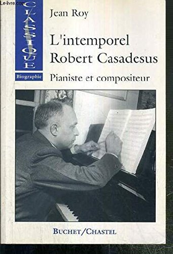 9782283017883: L'INTEMPOREL ROBERT CASADESUS. : Pianiste et compositeur