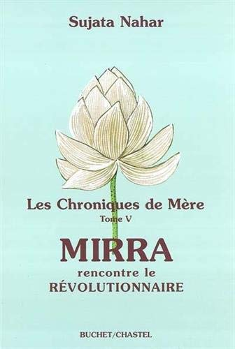 Les Chroniques de Mère : Tome 5, Mirra rencontre le révolutionnaire (...