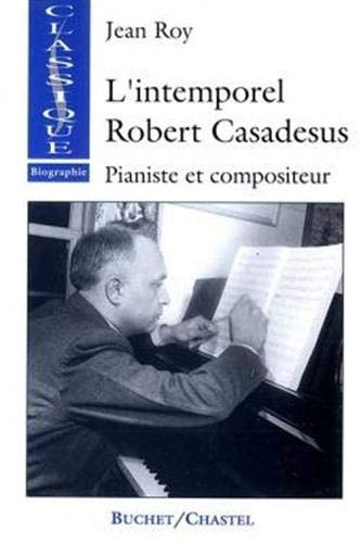 9782283017999: L'Intemporel Robert Casadesus. Pianiste et compositeur