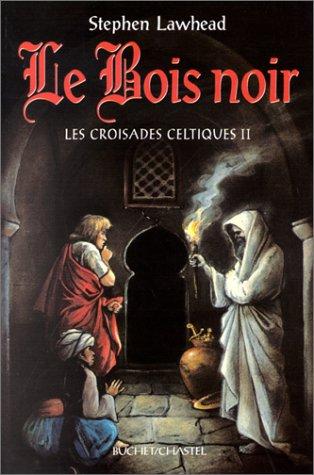 9782283018873: Les Croisades celtiques, tome 2 : Le Bois noir