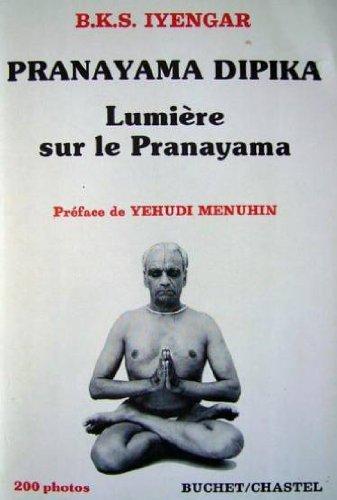 9782283019139: Pranayama dipika : Lumière sur le Pranayama