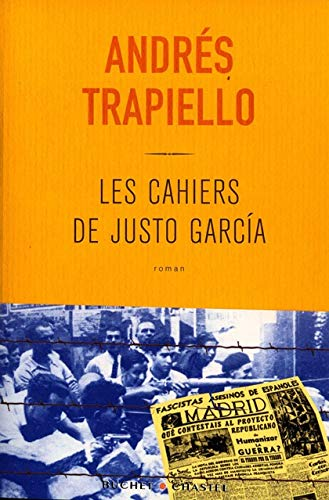 LES CAHIERS DE JUSTO GARCIA (LITT ETRANGERE): Trapiello, Andrés