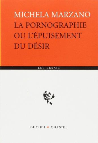 9782283019351: La Pornographie ou l'Épuisement du désir