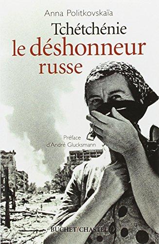 Tchétchénie: Le déshonneur russe (2283019389) by Politkovskaïa, Anna; Gluksmann, André; Ackerman, Galia