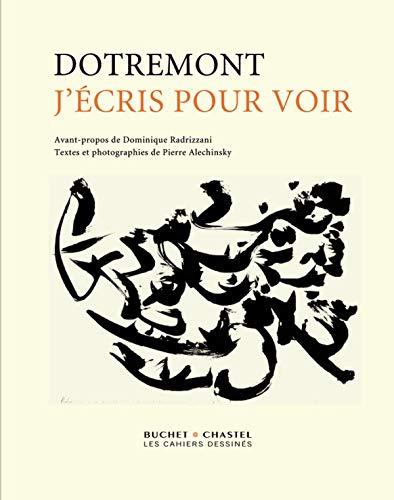 J ECRIS POUR VOIR: DOTREMONT
