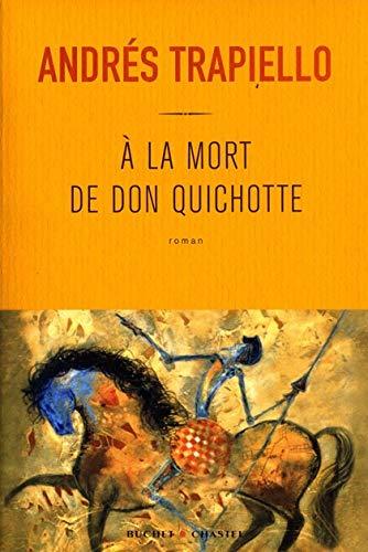 A la mort de don quichotte (LITT: TRAPIELLO ANDRÉS