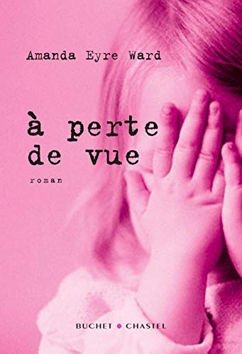 A perte de vue (French Edition): Amanda Eyre Ward