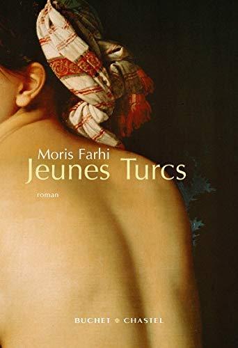 Jeunes Turcs (French Edition): Moris Farhi