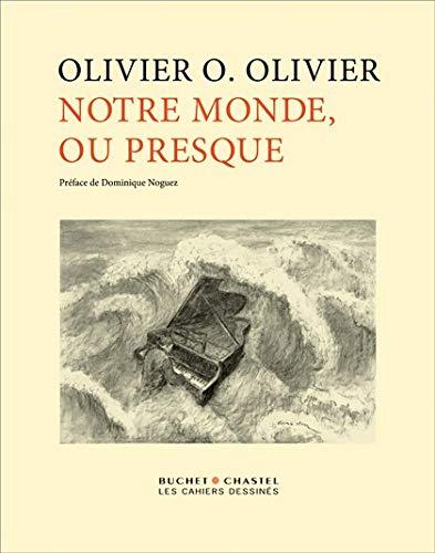 Notre monde, ou presque: Olivier-O Olivier