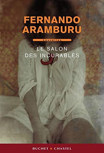 Le salon des incurables (French Edition): Fernando Aramburu