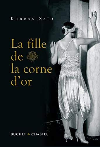 La fille de la Corne d'Or (French Edition): Kurban Saïd