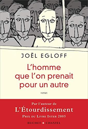 L homme que l on prenait pour: Joël Egloff