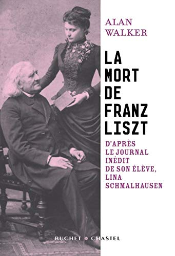 9782283021811: La mort de Franz Liszt : D'après le journal inédit de son élève, Lina Schmalhausen