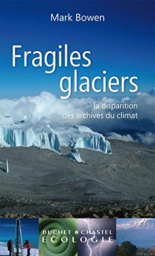 Fragiles glaciers (French Edition): Mark Bowen