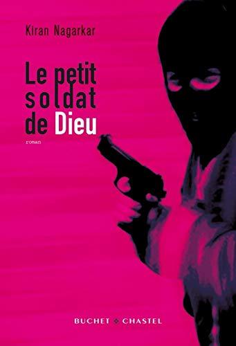 PETIT SOLDAT DE DIEU -LE-: NAGARKAR KIRAN