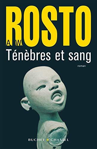 Ténèbres et sang (French Edition): A-W Rosto