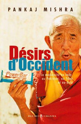 9782283022597: Désirs d'Occident : La modernité en Inde, au Pakistan, au Tibet et au-delà