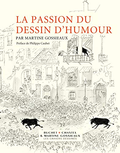 La passion du dessin d'humour (French Edition): Martine Gossieaux